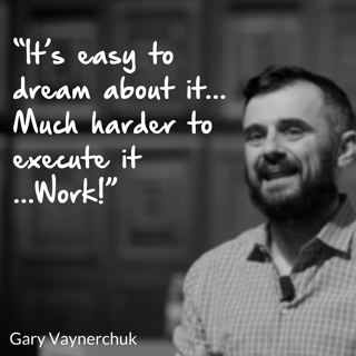 """It's easy to dream about it … Much harder to execute it ….Work!"".png"