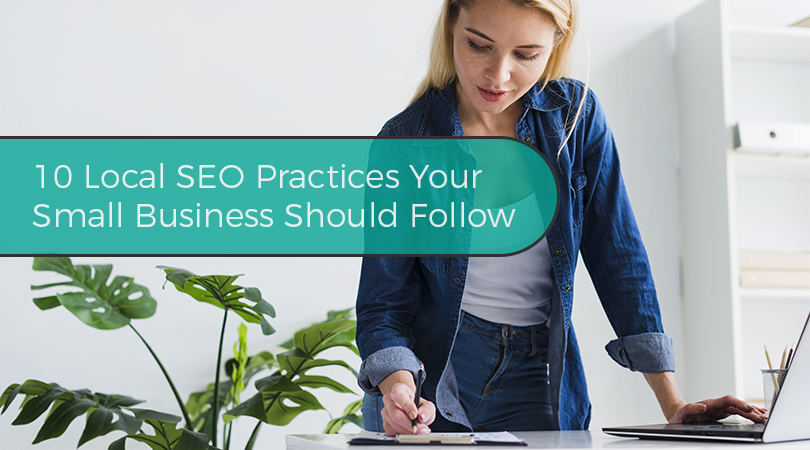 10 Local SEO Practices Your Small Business Should Follow