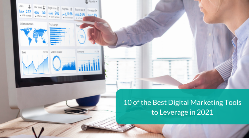 10 of the Best Digital Marketing Tools to Leverage in 2021