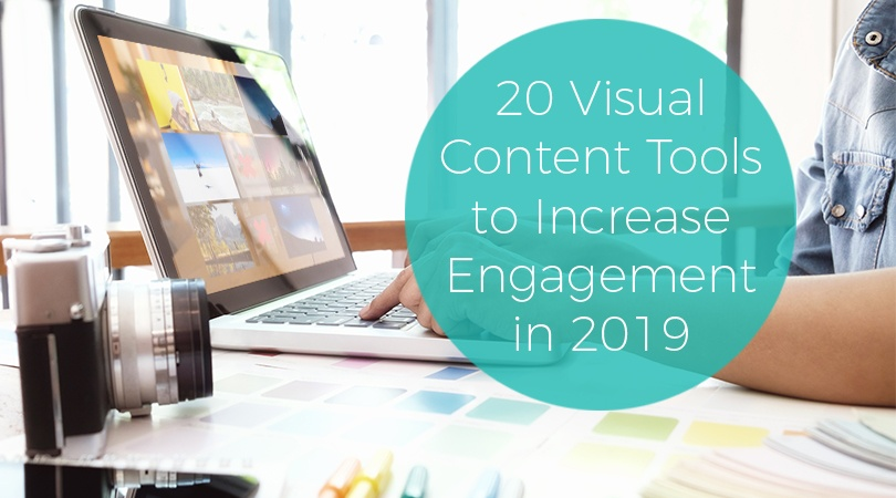 20 Visual Content Tools to Increase Engagement in 2019