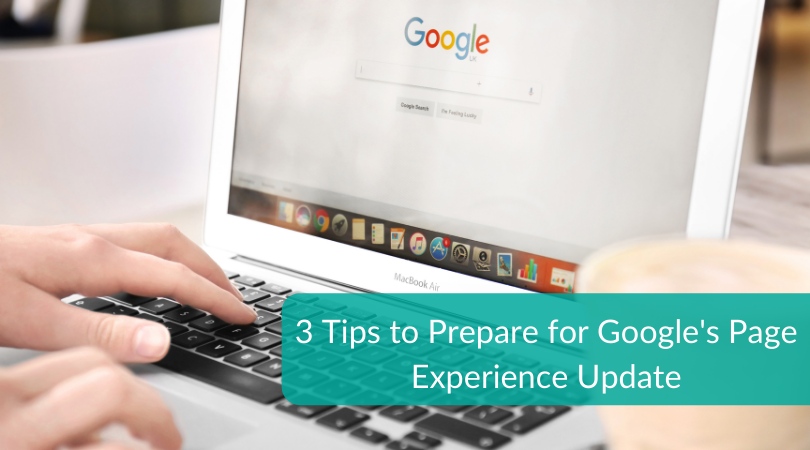 3 Tips to Prepare for Googles Page Experience Update (1)