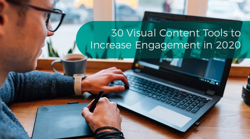 30 Visual Content Tools to Increase Engagement in 2020