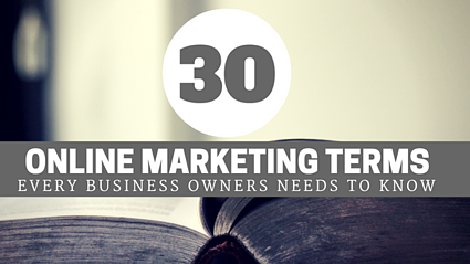 30 Online Marketing Terms - Marketing Dictionary