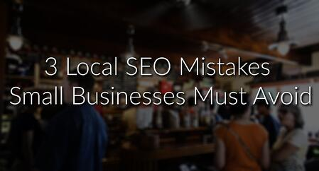 3_Local_SEO_Mistakes_Small_Businesses_Must_Avoid_.jpg