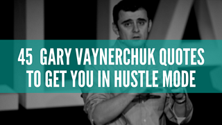 45 Gary Vaynerchuk Quotes to Get Your in Hustle Mode.png