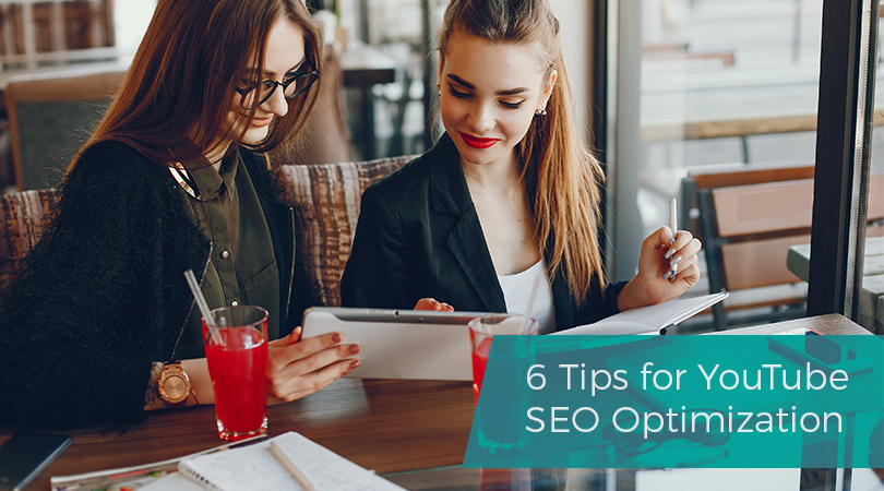 6 Tips for YouTube SEO Optimization