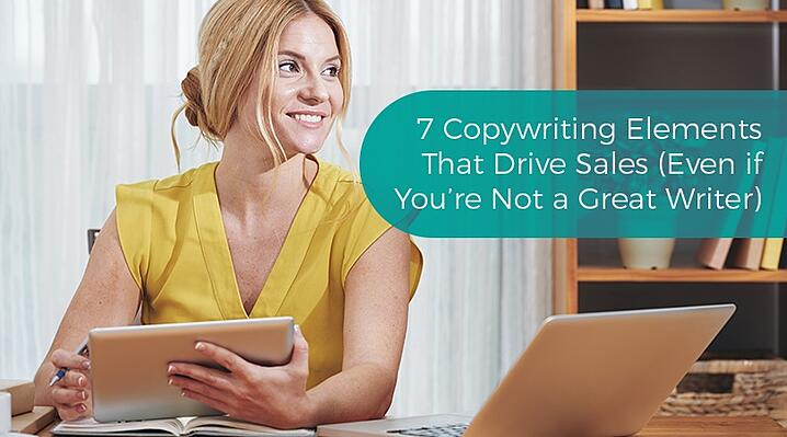 7 Copywriting Elements That Drive Sales
