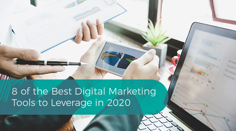 8 of the Best Digital Marketing Tools to Leverage in 2020