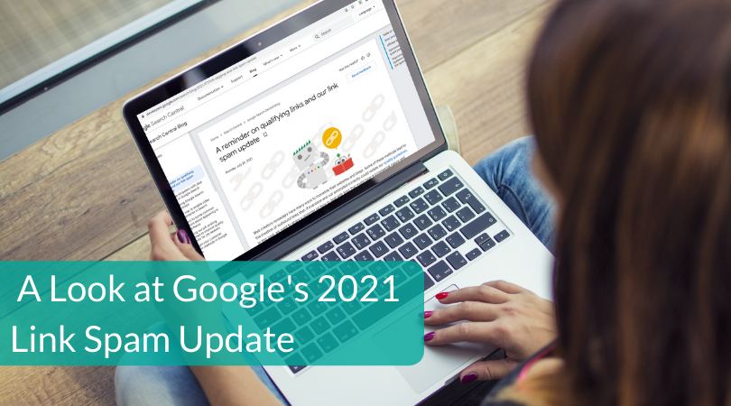 A Look at Googles 2021 Link Spam Update