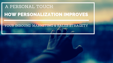 A_Personal_Touch_How_personalization_improves_your_Inbound_Marketing__Sales_Stragety._6.png