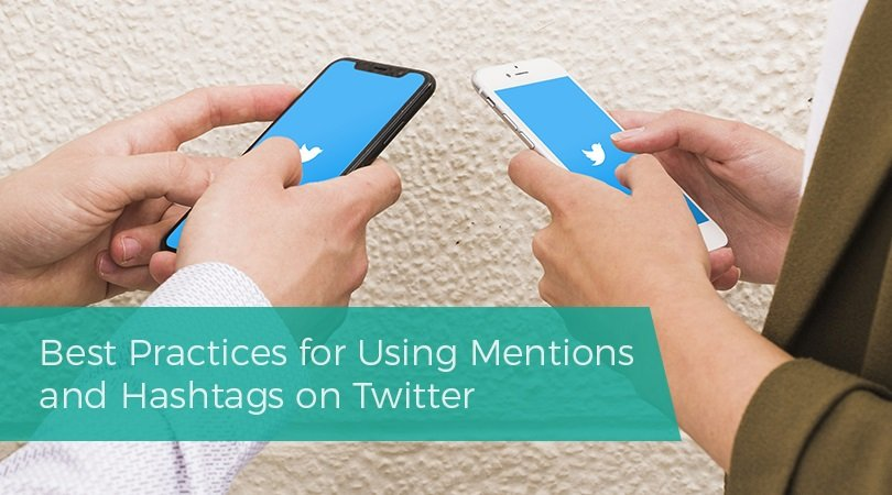 Best Practices for Using Mentions and Hashtags on Twitter
