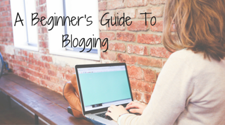 A Beginner's Guide To Blogging.png