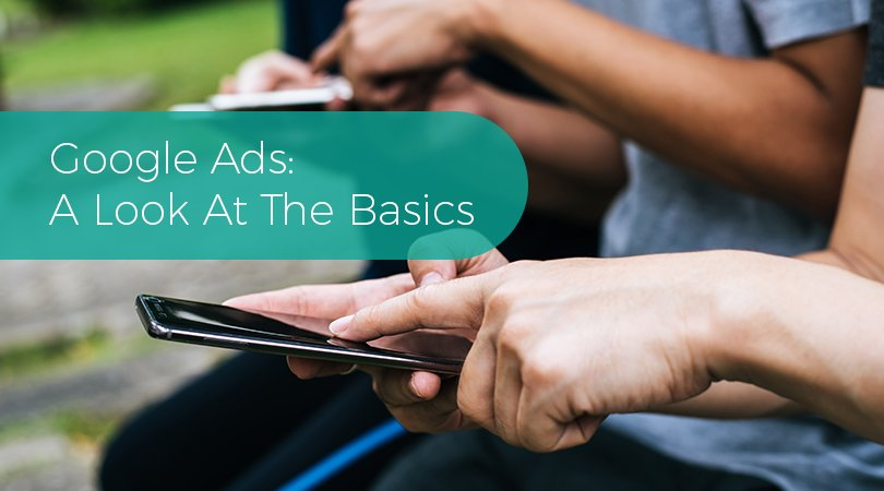 Google Ads A Look At The Basics