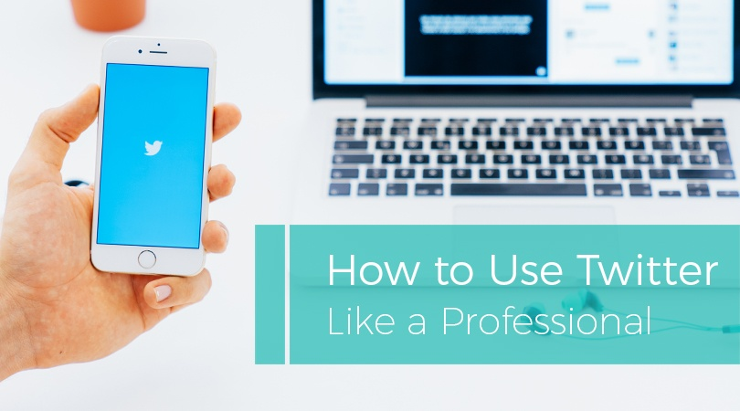 How to Use Twitter Like a Professional