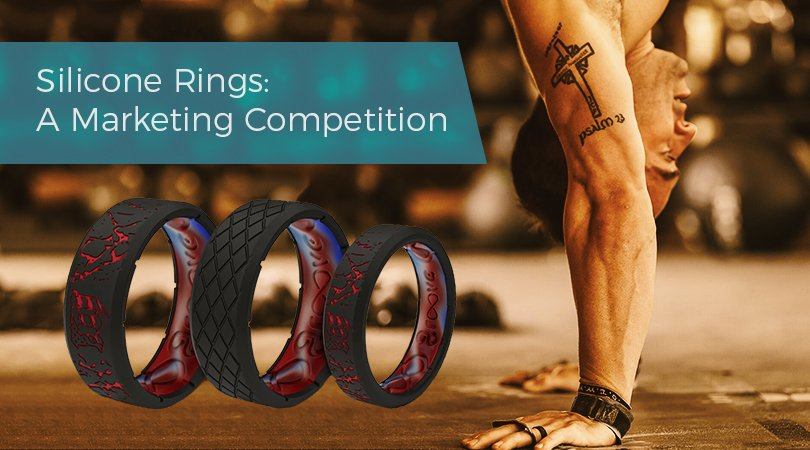 Silicone Rings A Marketing Competition