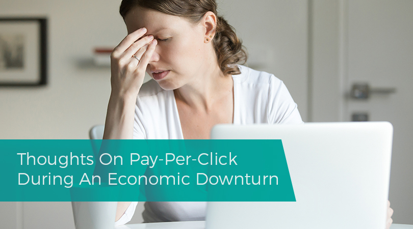 Thoughts On Pay-Per-Click During An Economic Downturn