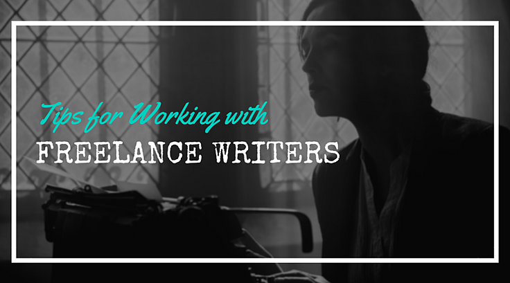 Tips for Working with Freelance Writers.png