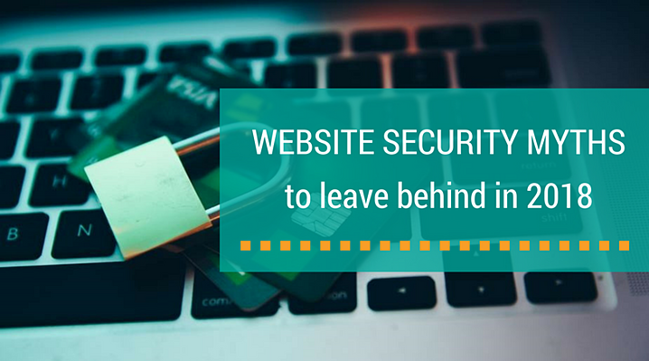 Website Security Myths to Leave Behind in 2018.png