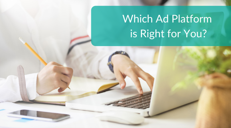 Which Ad Platform Is Right for You_