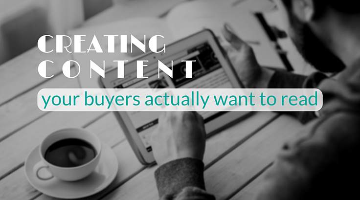 creating-content-buyers-want-to-read.png