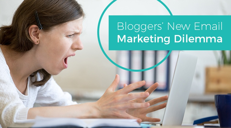Bloggers New Email Marketing Dilemma