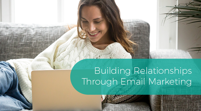 Building Relationships Through Email Marketing