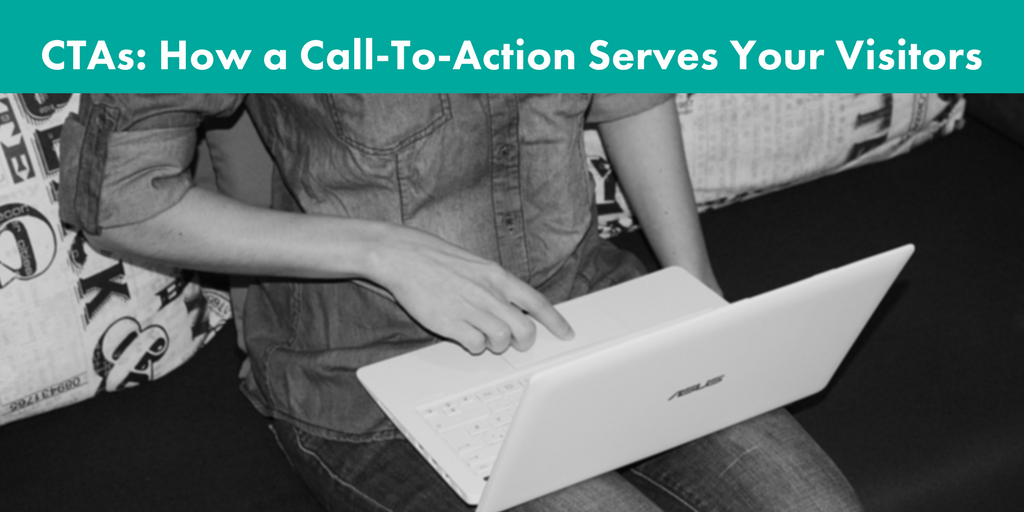 CTAs_ How a Call-To-Action Serves Your Visitors