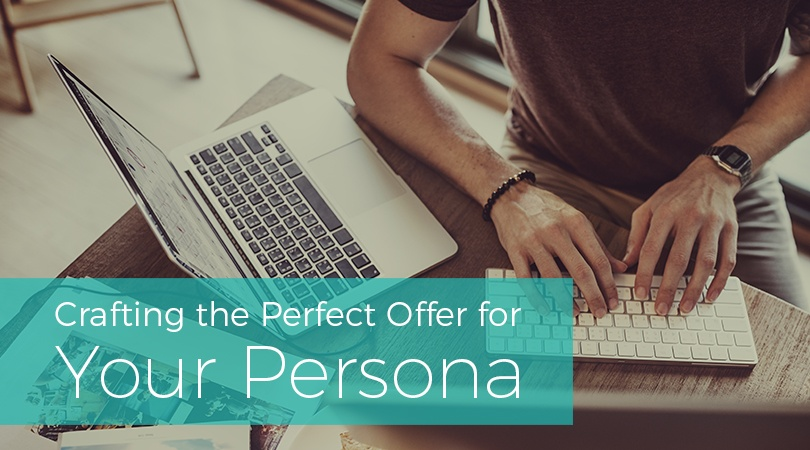 Crafting the Perfect Offer for Your Persona