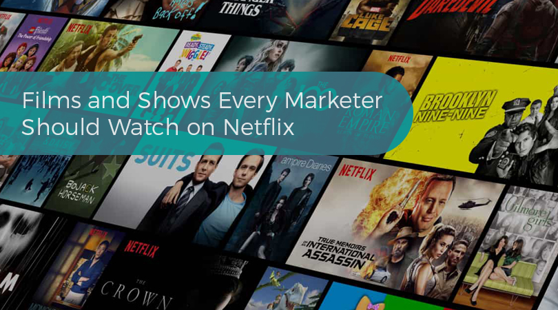 Films and Shows Every Marketer Should Watch on Netflix