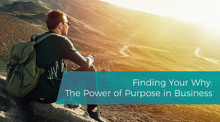 Finding Your Why The Power of Purpose in Business