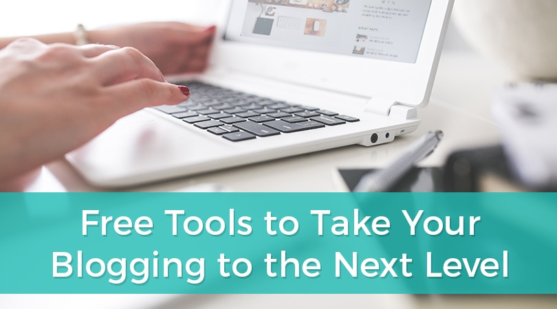 Free Tools to Take Your Blogging to the Next Level.jpg