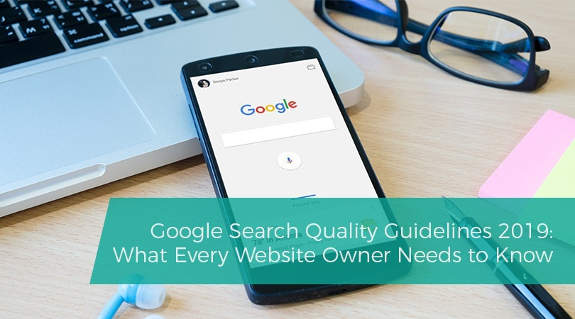 Google Search Quality Guidelines 2019 What Every Website Owner Needs to Know
