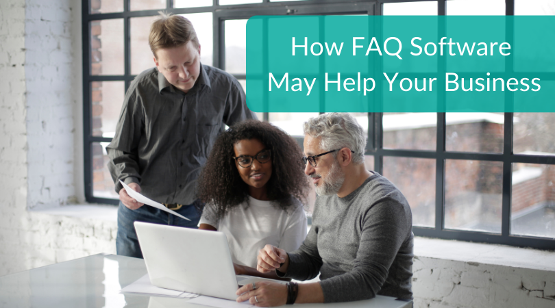 How FAQ Software May Help Your Business