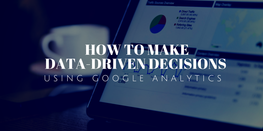 How To Make Data-Driven Decisions