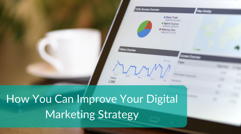 How You Can Improve Your Digital Marketing Strategy