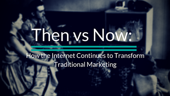 How the Internet Continues to Transform Traditional Marketing.png