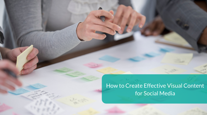 How to Create Effective Visual Content for Social Media