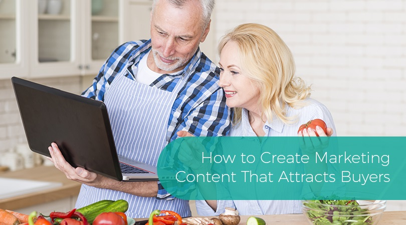 How to Create Marketing Content That Attracts Buyers