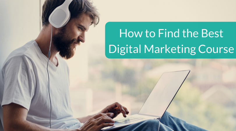 How to Find the Best Digital Marketing Course