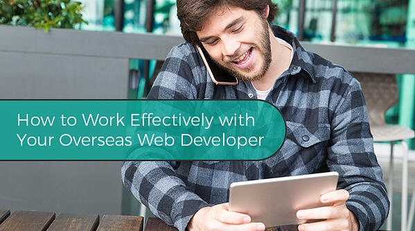 How to Work Effectively with Your Overseas Web Developer