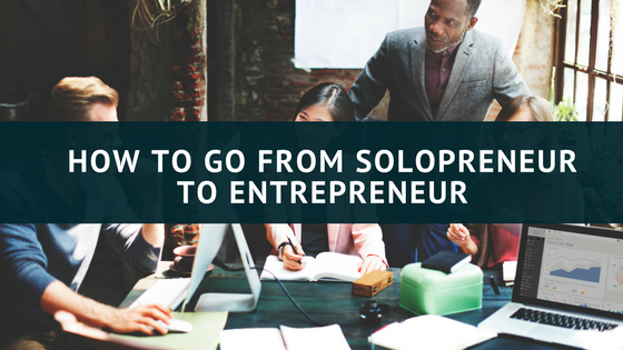 How to go From Solopreneur to Entrepreneur.png
