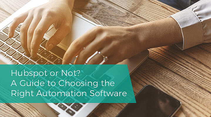 Hubspot or Not A Guide to Choosing the Right Automation Software