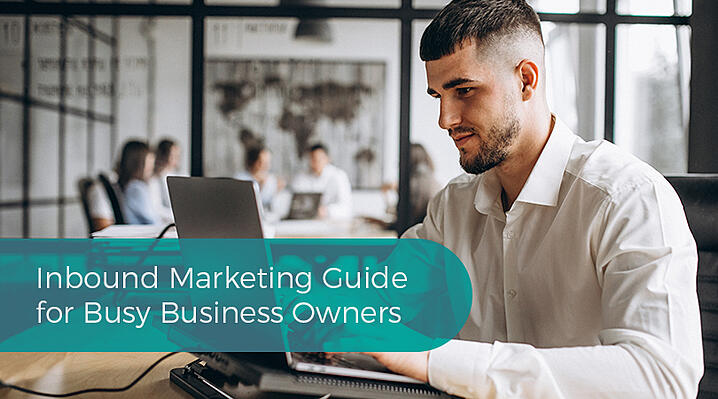 Inbound Marketing Guide for Busy Business Owners (1)
