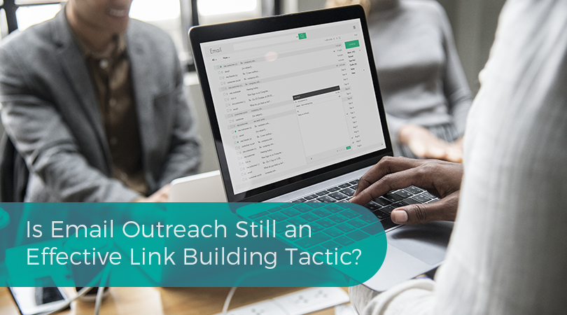Is Email Outreach Still an Effective Link Building Tactic