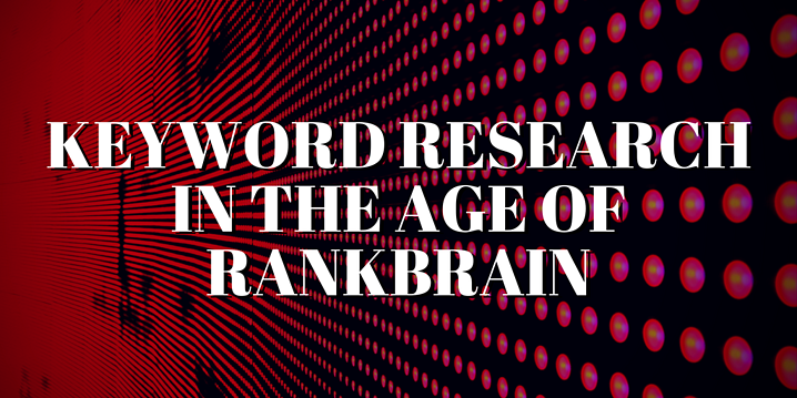 Keyword Research in the Age of RankBrain.png