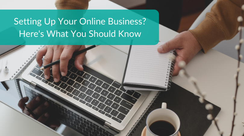 Setting Up Your Online Business_ Heres What You Should Know