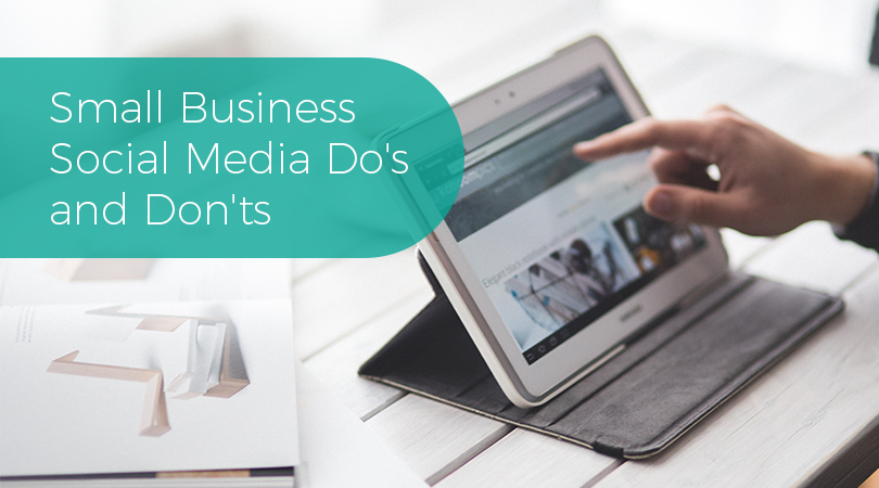 Small Business Social Media Do's and Don'ts