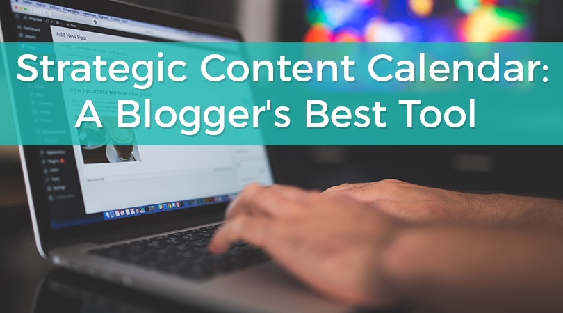 Strategic Content Calendar A Blogger's Best Tool.jpg