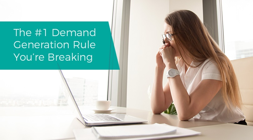 The Demand Generation Rule You're Breaking