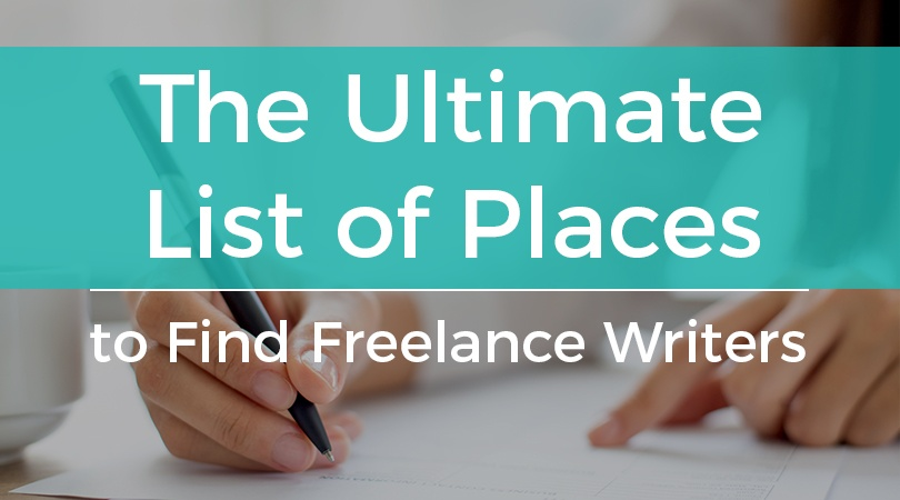 The Ultimate List of Places to Find Freelance Writers.jpg